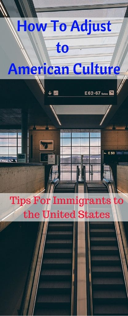 Adjusting to American Culture can be one of the most difficult parts about immigrating. These tips will help you prepare for, and make the adjustment.