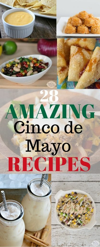 These 28 Amazing Cinco De Mayo Recipes will impress all of your guests this year!