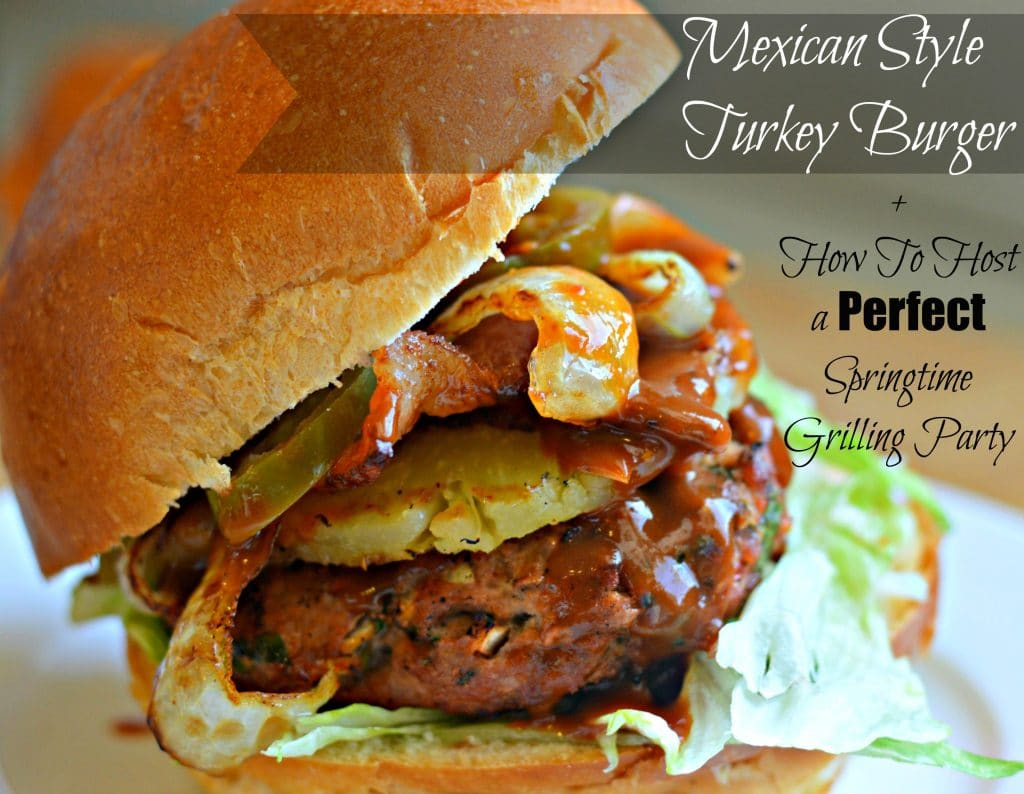 These Mexican Style Turkey Burgers are perfect for your next Springtime grilling party! + Backyard BBQ Ideas