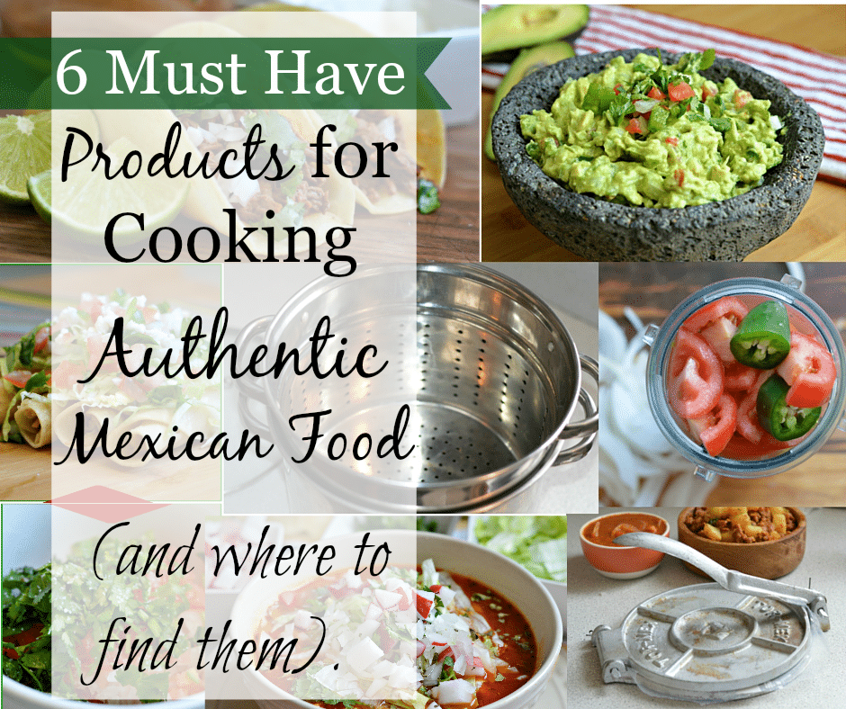 Must Have Products for Cooking Mexican Food