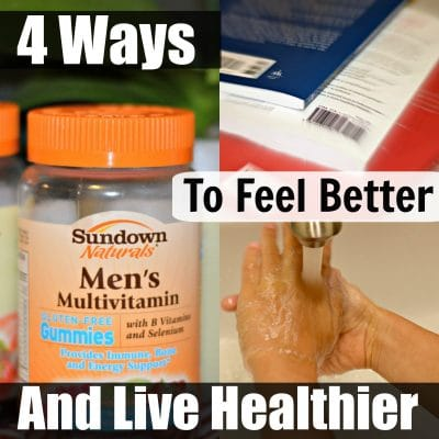 4 Ways to Feel Better and Live Healthier